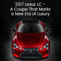 2017 Lexus LC - A Coupe That Marks a New Era of Luxury