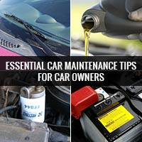 Essential Car Maintenance Tips for Car Owners