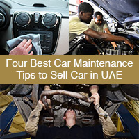 Four Best Car Maintenance Tips to Sell Car in UAE