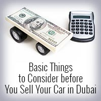 Basic Things to Consider before You Sell Your Car in Dubai