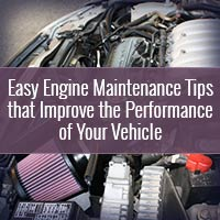 Easy Engine Maintenance Tips that Improve the Performance of Your Vehicle