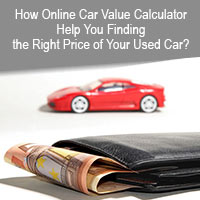 How Online Car Value Calculator Helps You Finding The Right Price Of
