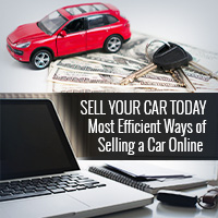 Sell Your Car Today – Most Efficient Ways of Selling a Car Online